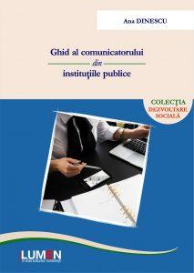 Publica cartea ta la Editura Stiintifica Lumen C1 Ghid al comunicatorului DINESCU A5