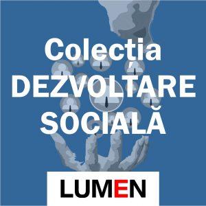 Publica cartea ta la Editura Stiintifica Lumen Colectia DEZVOLTARE SOCIALA