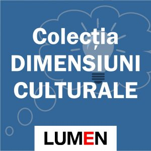 Publica cartea ta la Editura Stiintifica Lumen Colectia DIMENSIUNI CULTURALE