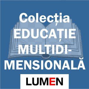 Publica cartea ta la Editura Stiintifica Lumen Colectia EDUCATIE MULTIDIM