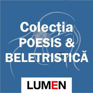 Publica cartea ta la Editura Stiintifica Lumen Colectia POESISBELETRISTICA